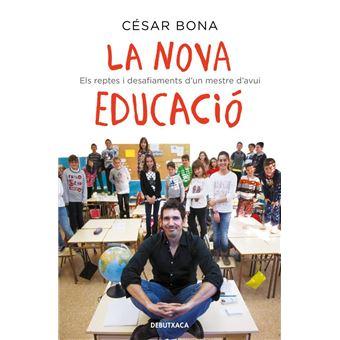 La nova educació - Els reptes i desafiaments d'un mestre d'avui