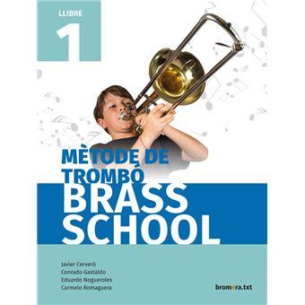 Mètode de trombó. Brass School. Llibre 1