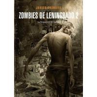 Zombies de Leningrado 2. la perspectiva del caníbal