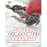 Star Wars. The Last Jedi: Incredible Cross Sections