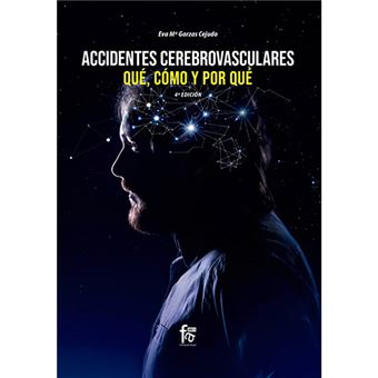 Accidentes cerebrovasculares - Qué, cómo y por qué