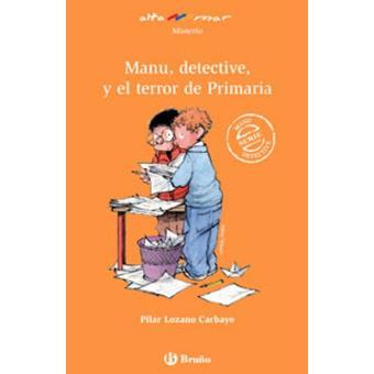 Manu, detective, y el terror de Primaria