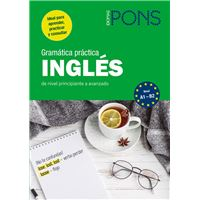 Gramática práctica inglés - De nivel principiante a avanzado