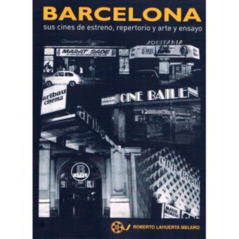 Barcelona: Sus cines de estreno repertorio y arte y ensayo