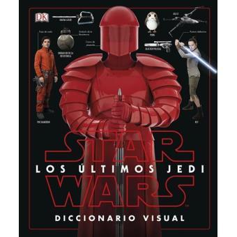 Star Wars: Los últimos Jedi. Diccionario visual