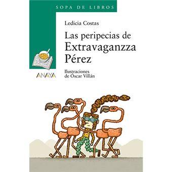 Las peripecias de Extravaganzza Pérez - -5% en libros | FNAC