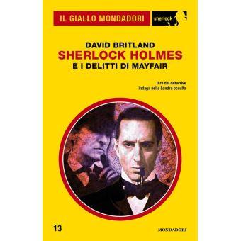 Sherlock Holmes e i delitti di Mayfair (Il Giallo Mondadori Sherlock)