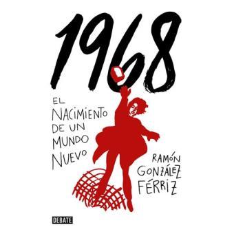 1968 El nacimiento de un mundo nuevo