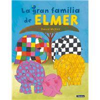 La gran familia de Elmer (Elmer. Álbum ilustrado)