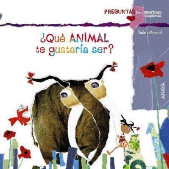 ¿Qué animal te gustaría ser?