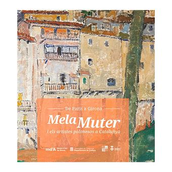 De París a Girona - Mela Muter i els artistes polonesos a Catalunya