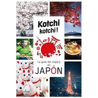 Kochi Kochi! - La guía del viajero en Japón