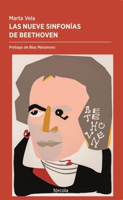 Las nueve sinfonías de Beethoven, de Marta Vela González