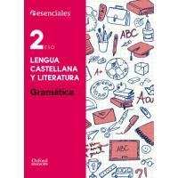 Esenciales Oxford. Lengua Castellana y Literatura 2.º ESO. Gramática.