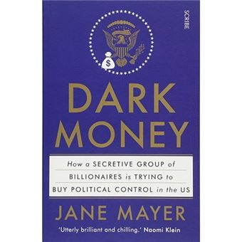 Dark Money - The Hidden History of the Billionaires