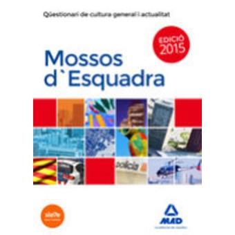 Mossos d'Esquadra. Qüestionari de Cultura General i Actualitat