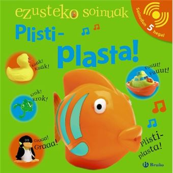 EZUSTEKO SOINUAK - Plisti-plasta!