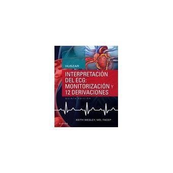 Huszar. Interpretación del ECG: monitorización y 12 derivaciones - 5ª ed.