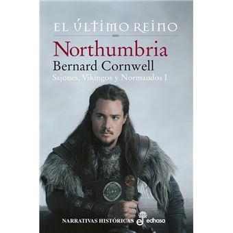 Northumbria, el último reino. Sajones, Vikingos y Normandos 1
