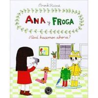 Ana y Froga: ¿Qué hacemos ahora?