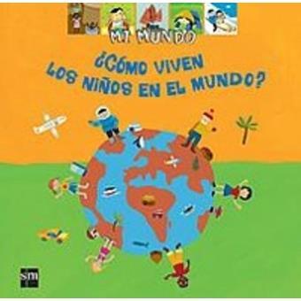 ¿Cómo viven los niños en el mundo?