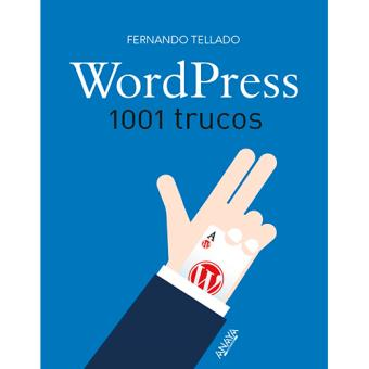 Wordpress. 1001 trucos