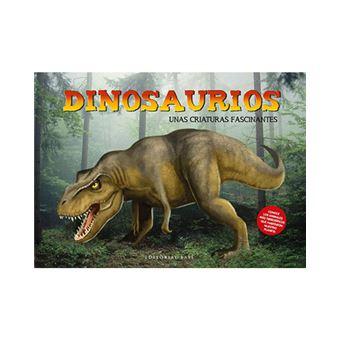 Dinosaurios - Unas criaturas fascinantes