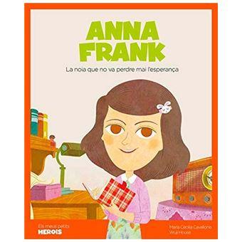 Anna Frank - La noia que mai va perdre l'esperança