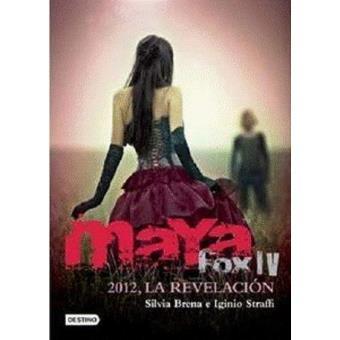 Maya Fox 4. 2012, la revelación