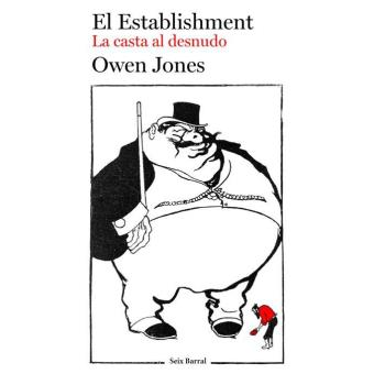 El Establishment. La casta al desnudo - Owen Jones -5% en