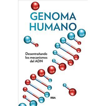 Genoma humano: Desentrañando los mecanismos del ADN