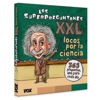 Los Superpreguntones XXL¡Locos por la ciencia!