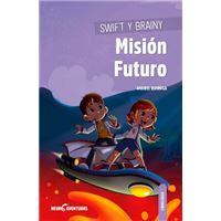 Swift y Brainy. Misión Futuro