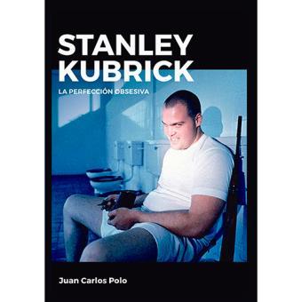 Stanley Kubrick. La perfección obsesiva