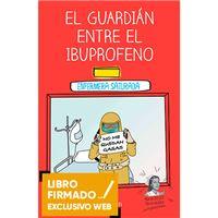 El guardián entre el ibuprofeno - Libro firmado