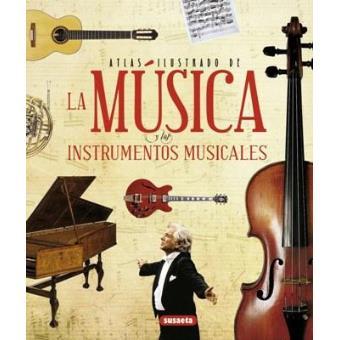 Musica y los instrumentos atlas ilustrado
