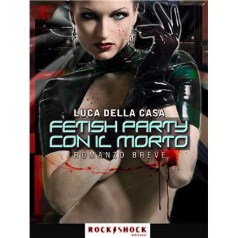 Fetish party con il morto