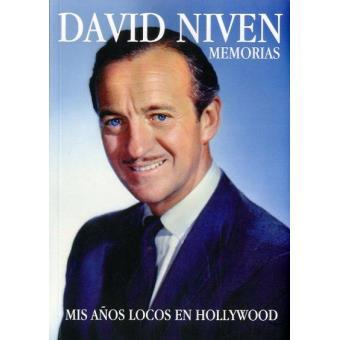 David Niven. Memorias: mis años locos en Hollywood