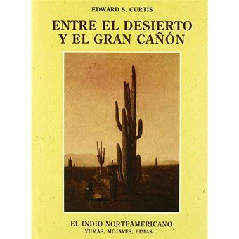 El indio norteamericano - Entre el desierto y el Gran Cañón