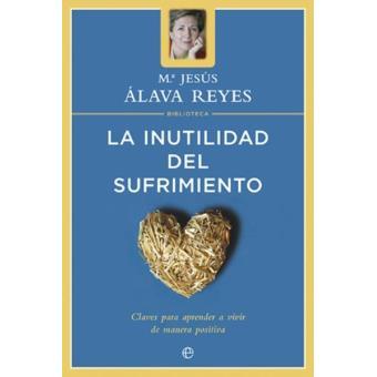 La inutilidad del sufrimiento. Biblioteca Mª Jesús Álava Reyes