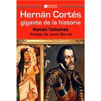 Hernán Cortés - Gigante de la historia