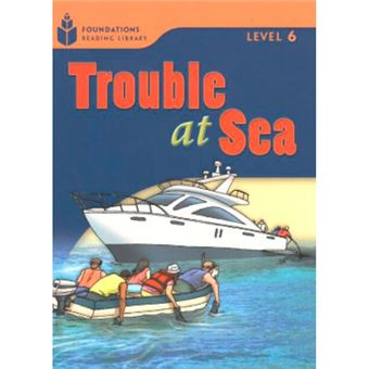 Foundation Readers Level 6 - Trouble At Sea