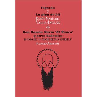 Ligazón & La pipa de kif. Don Ramón María «El Manco» y otros bohemios