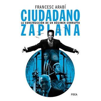 Ciudadano Zaplana - La construcción de un régimen corrupto