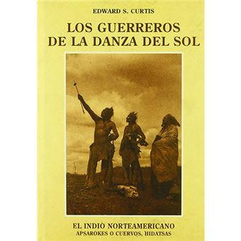 El indio norteamericano - Los guerreros de la danza del sol
