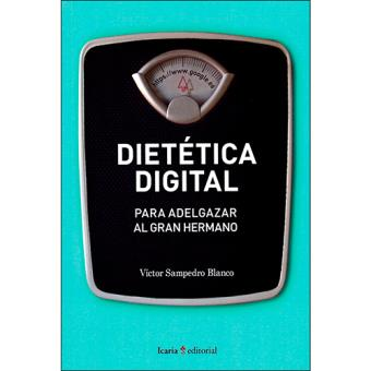 Dietética digital para adelgazar al gran hermano
