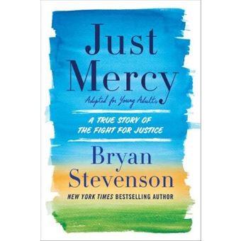 Just Mercy - Adapted for Young Adults, A True Story of the Fight for Justice