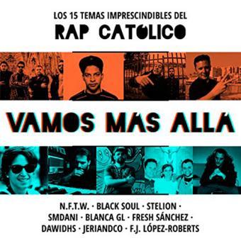 Los 15 temas imprescindibles del rap católico