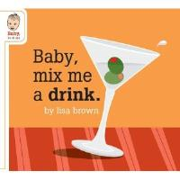 Baby, Mix Me a Drink (Baby Be of Use)