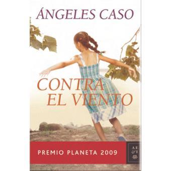 Contra el viento. Premio Planeta 2009